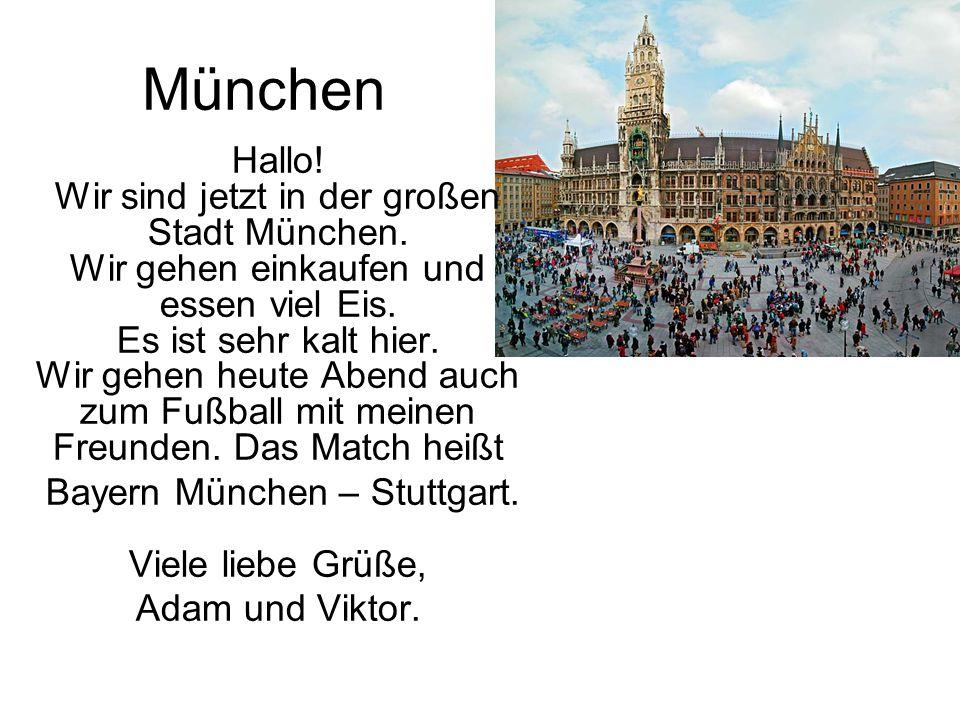 Bayern München – Stuttgart. Viele liebe Grüße,