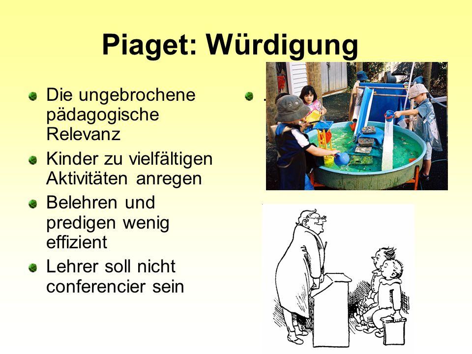 Piaget: Würdigung Die ungebrochene pädagogische Relevanz