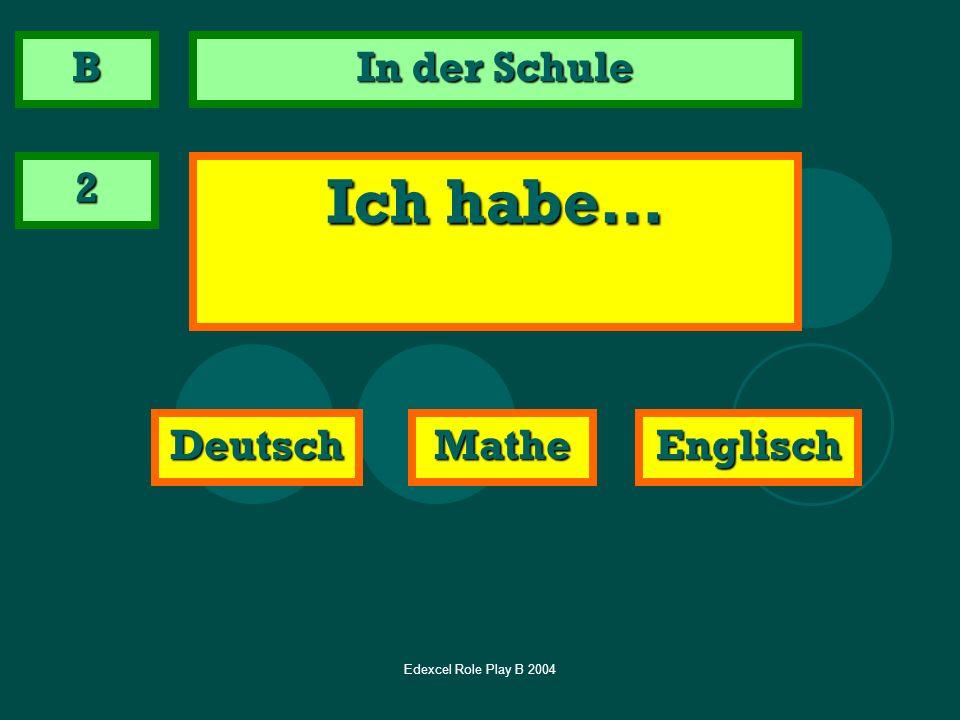 Ich habe… B In der Schule 2 Deutsch Mathe Englisch