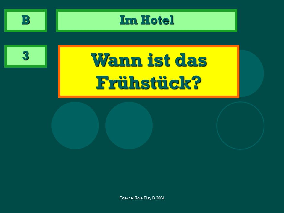 B Im Hotel 3 Wann ist das Frühstück Edexcel Role Play B 2004