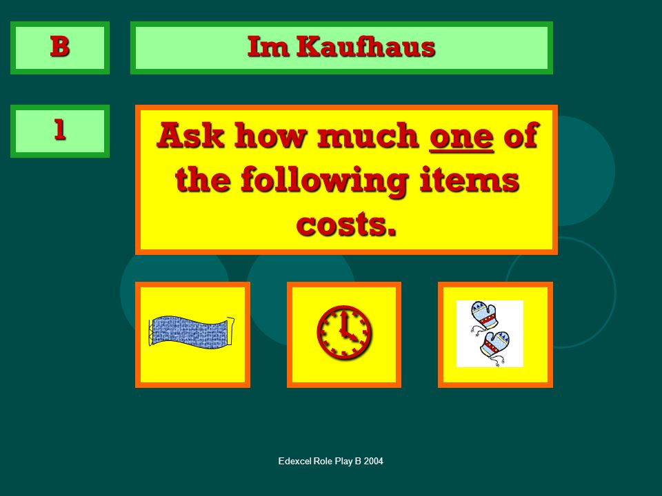 Ask how much one of the following items costs.