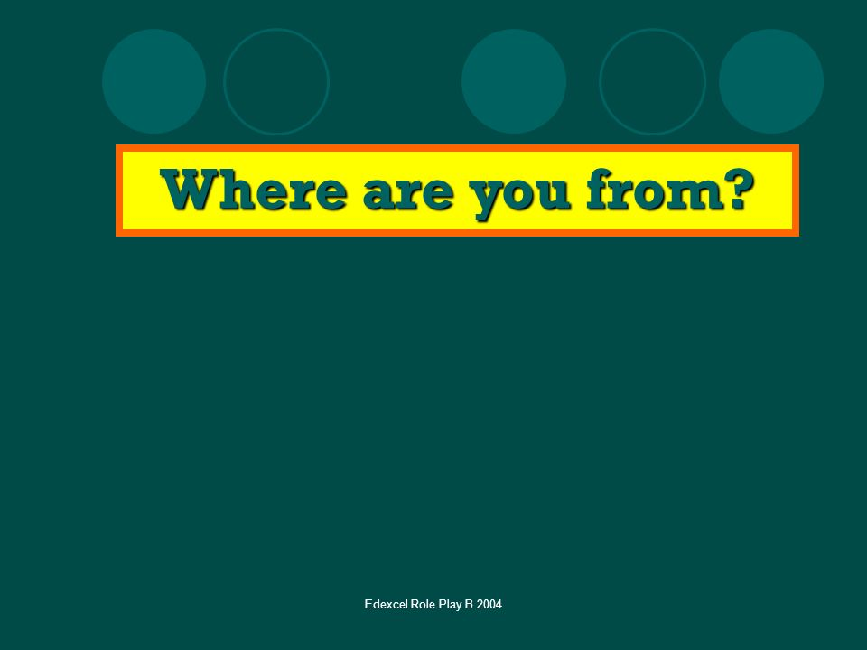 Where are you from Edexcel Role Play B 2004