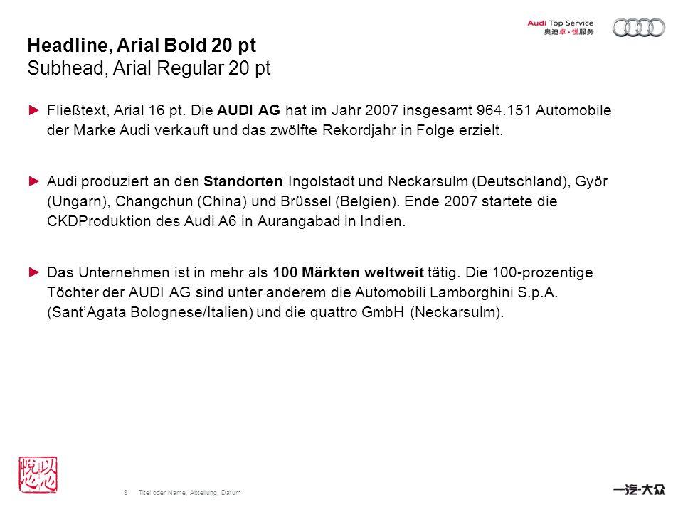 Headline, Arial Bold 20 pt Subhead, Arial Regular 20 pt