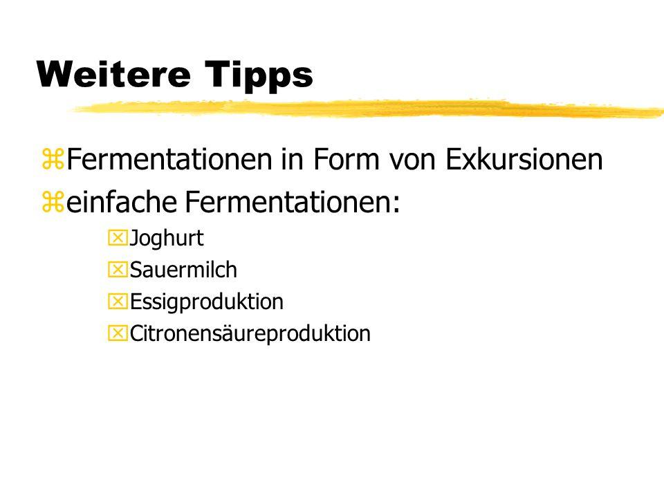Weitere Tipps Fermentationen in Form von Exkursionen