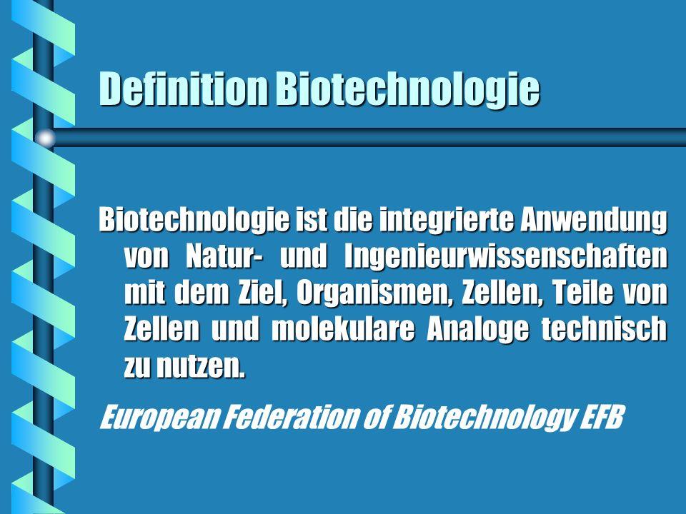 Definition Biotechnologie