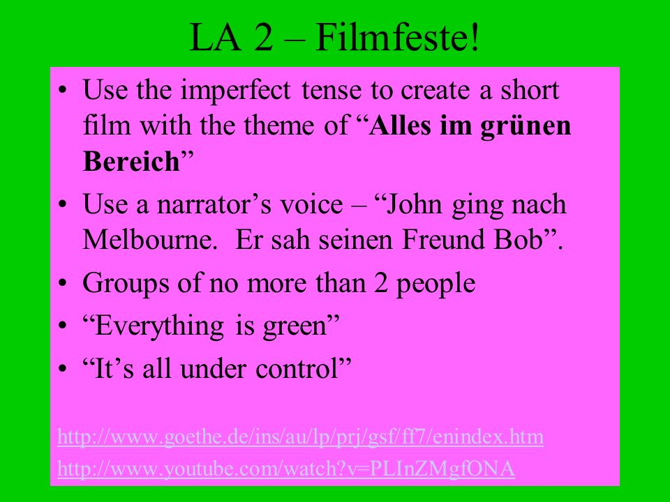LA 2 – Filmfeste!Use the imperfect tense to create a short film with the theme of Alles im grünen Bereich