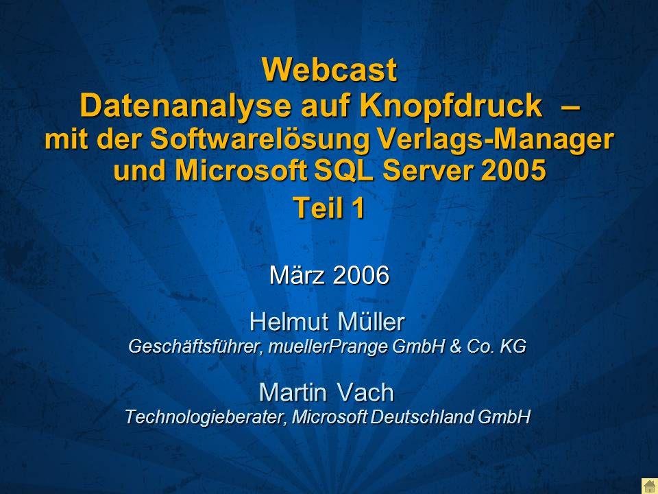 Webcast Datenanalyse auf Knopfdruck – mit der Softwarelösung Verlags-Manager und Microsoft SQL Server 2005 Teil 1 März 2006