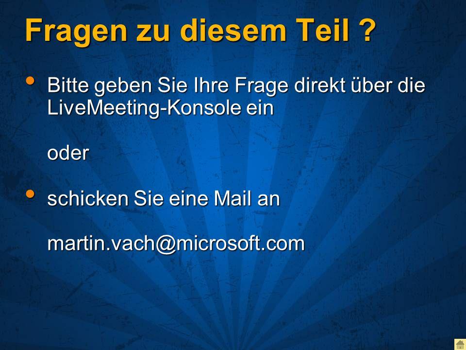 Fragen zu diesem Teil Bitte geben Sie Ihre Frage direkt über die LiveMeeting-Konsole ein oder.