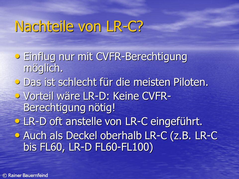 Nachteile von LR-C Einflug nur mit CVFR-Berechtigung möglich.