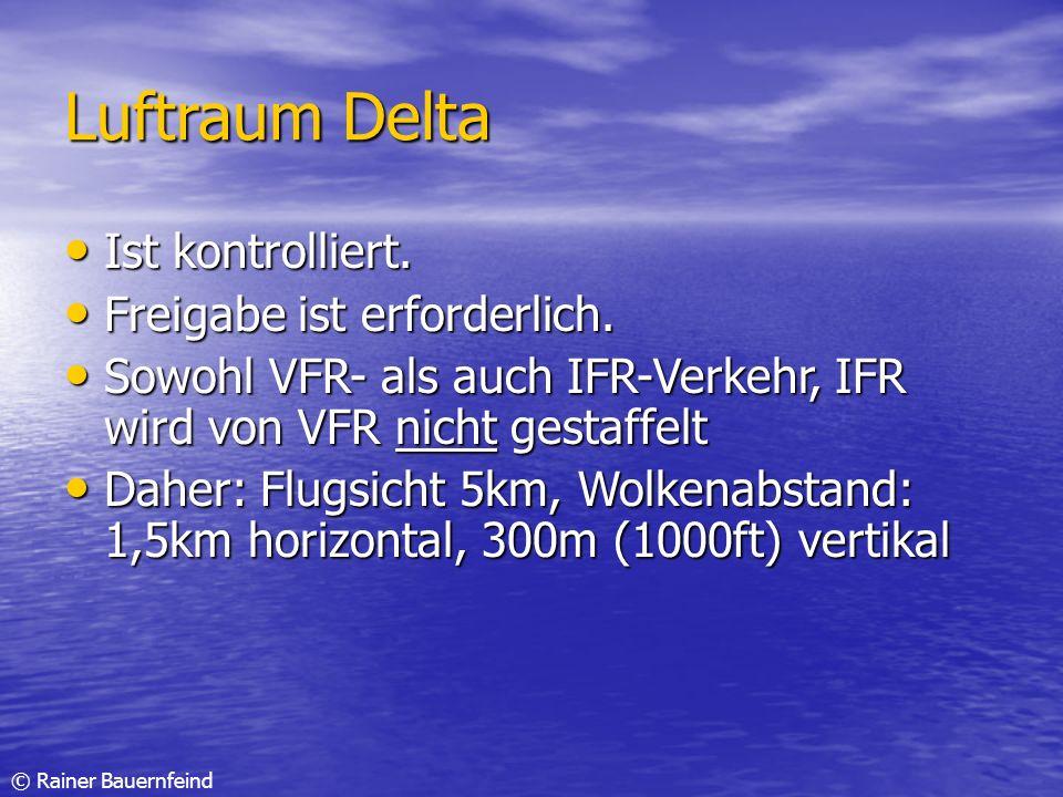 Luftraum Delta Ist kontrolliert. Freigabe ist erforderlich.