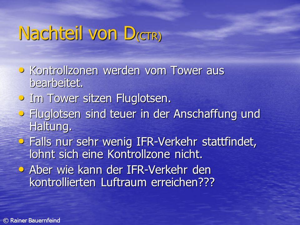 Nachteil von D(CTR) Kontrollzonen werden vom Tower aus bearbeitet.