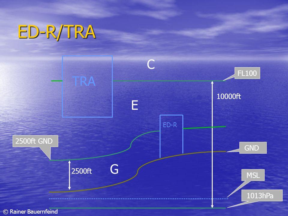 ED-R/TRA C TRA E G FL100 10000ft 2500ft GND GND 2500ft MSL 1013hPa