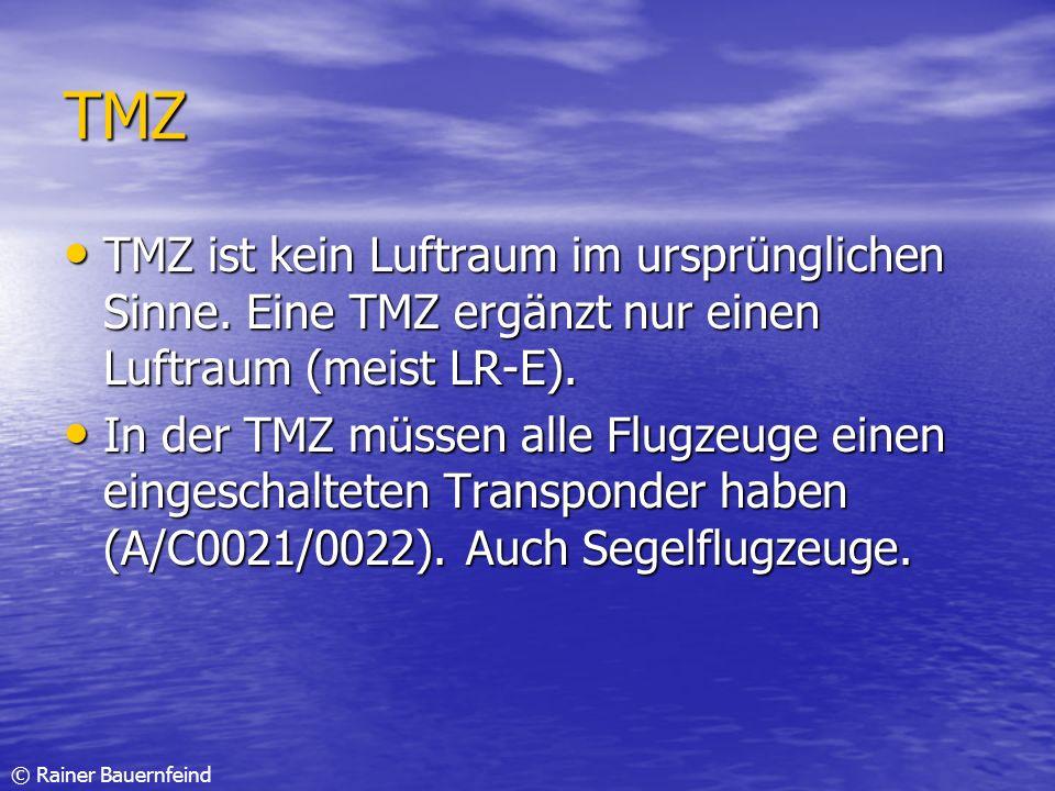 TMZ TMZ ist kein Luftraum im ursprünglichen Sinne. Eine TMZ ergänzt nur einen Luftraum (meist LR-E).