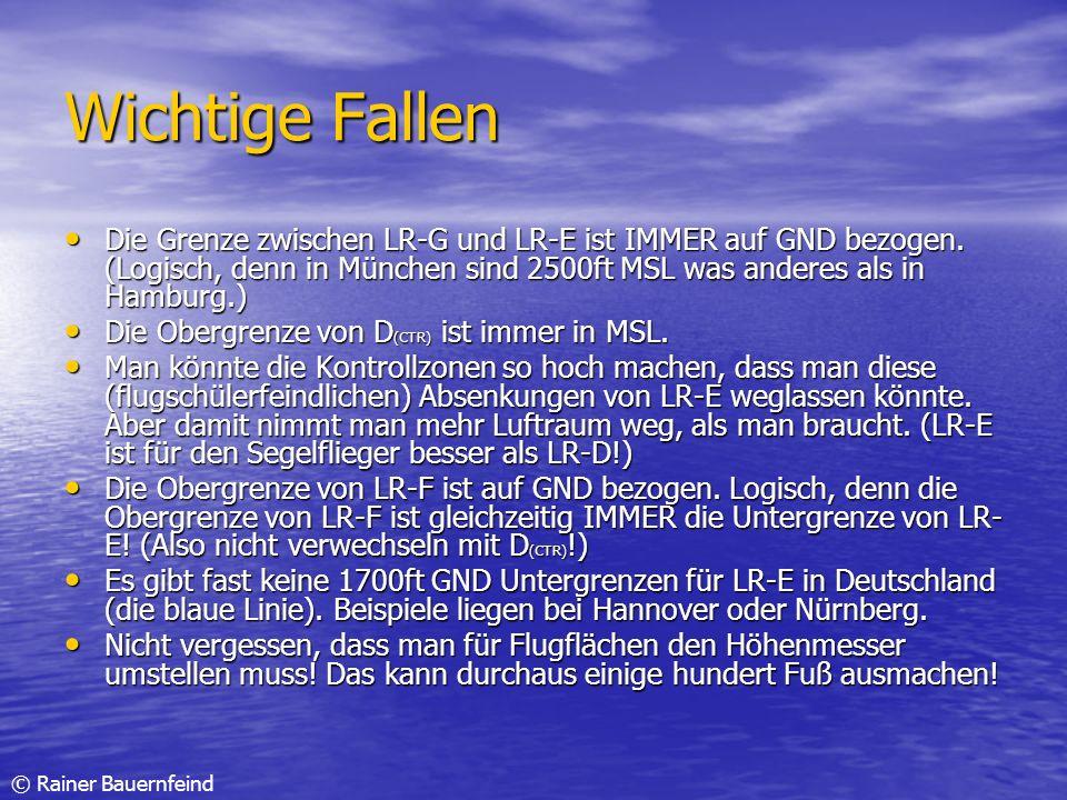 Wichtige Fallen Die Grenze zwischen LR-G und LR-E ist IMMER auf GND bezogen. (Logisch, denn in München sind 2500ft MSL was anderes als in Hamburg.)