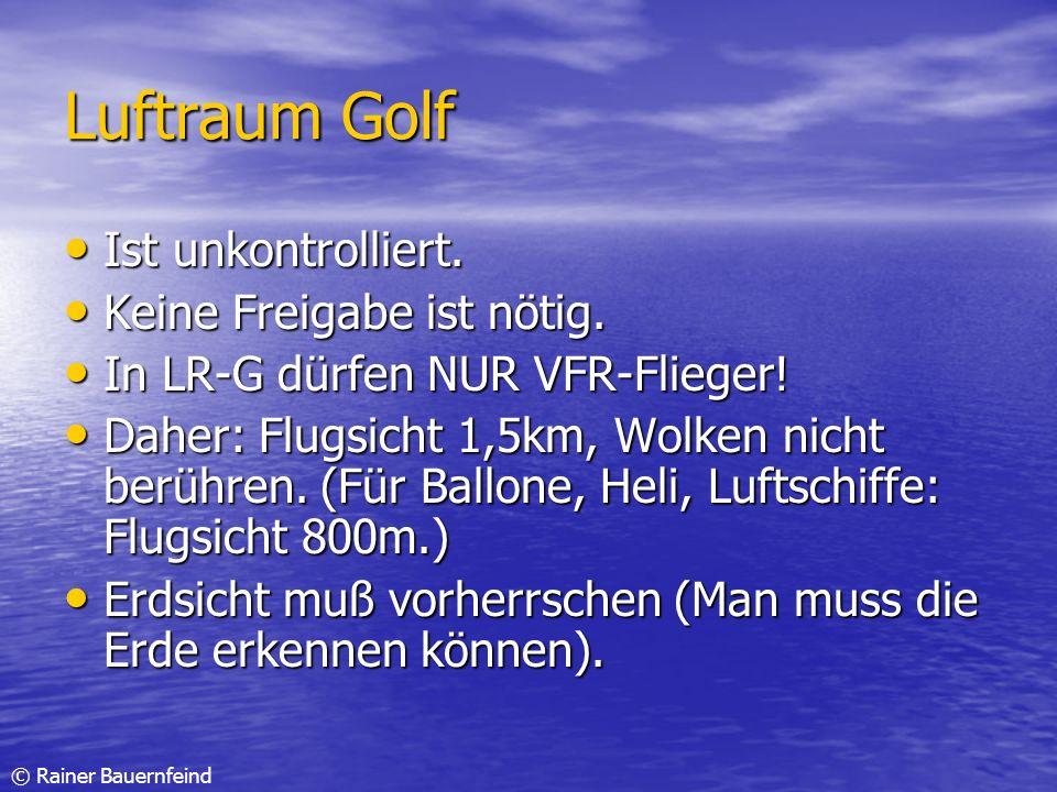 Luftraum Golf Ist unkontrolliert. Keine Freigabe ist nötig.