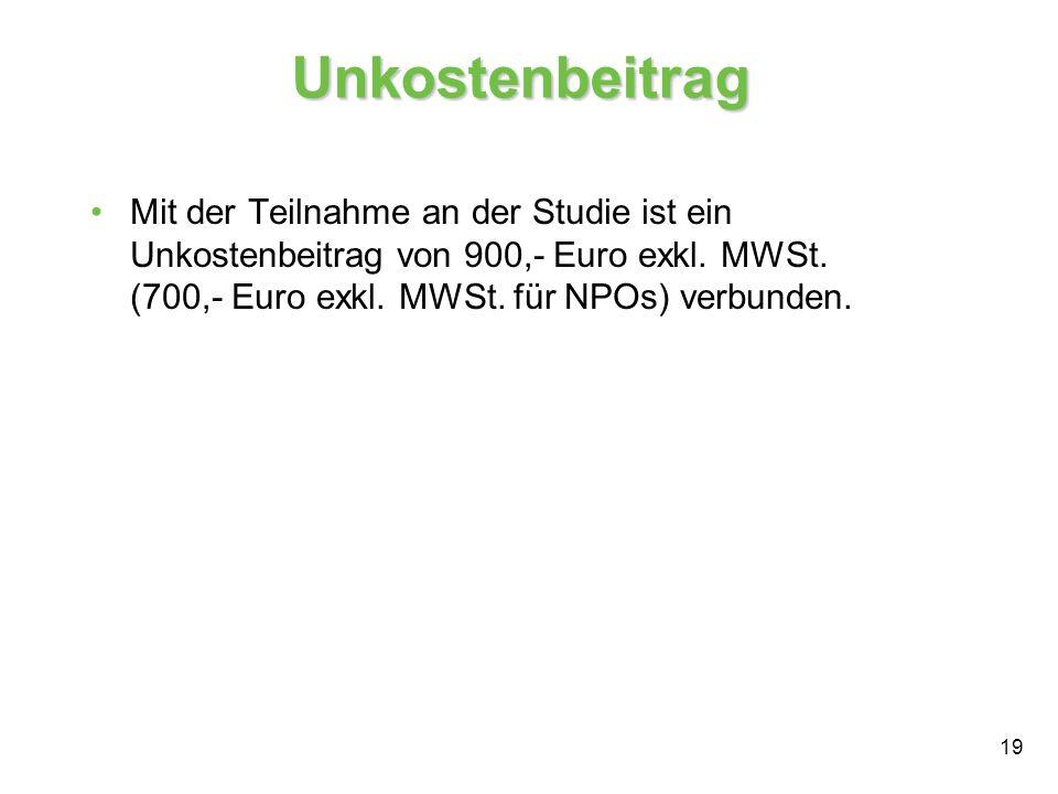 Unkostenbeitrag Mit der Teilnahme an der Studie ist ein Unkostenbeitrag von 900,- Euro exkl.