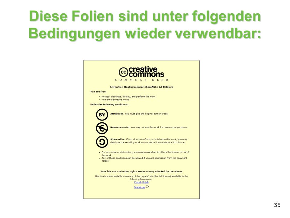Diese Folien sind unter folgenden Bedingungen wieder verwendbar: