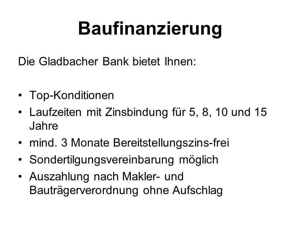 Baufinanzierung Die Gladbacher Bank bietet Ihnen: Top-Konditionen