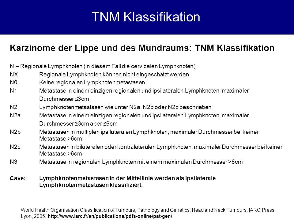 TNM Klassifikation Karzinome der Lippe und des Mundraums: TNM Klassifikation. N – Regionale Lymphknoten (in diesem Fall die cervicalen Lymphknoten)