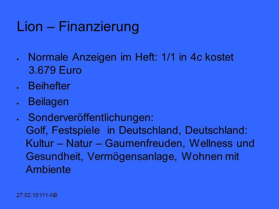 Lion – Finanzierung Normale Anzeigen im Heft: 1/1 in 4c kostet 3.679 Euro. Beihefter. Beilagen.