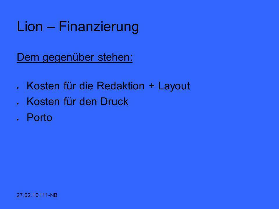 Lion – Finanzierung Dem gegenüber stehen: