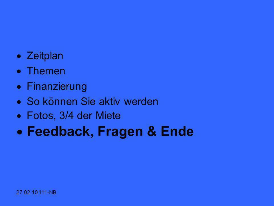 Feedback, Fragen & Ende Zeitplan Themen Finanzierung