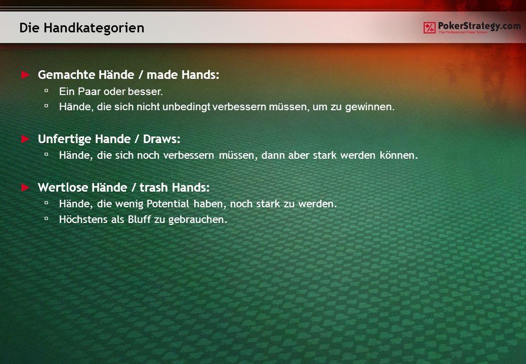 Die Handkategorien Gemachte Hände / made Hands: