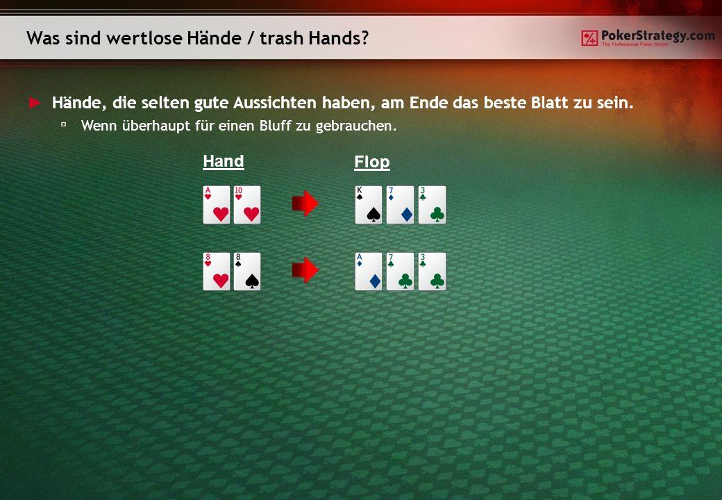 Was sind wertlose Hände / trash Hands