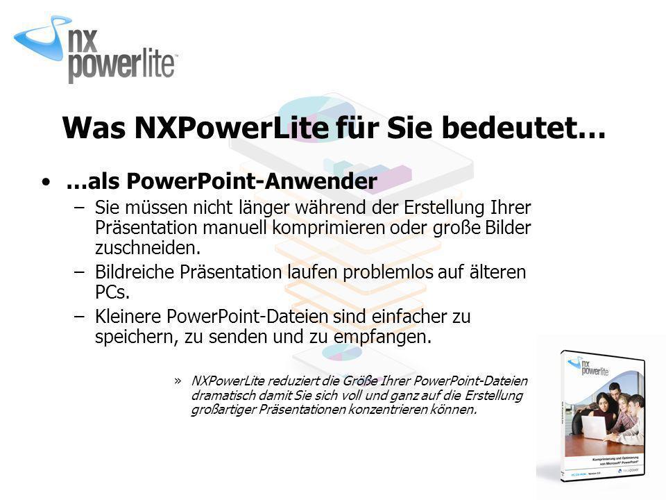 Was NXPowerLite für Sie bedeutet…
