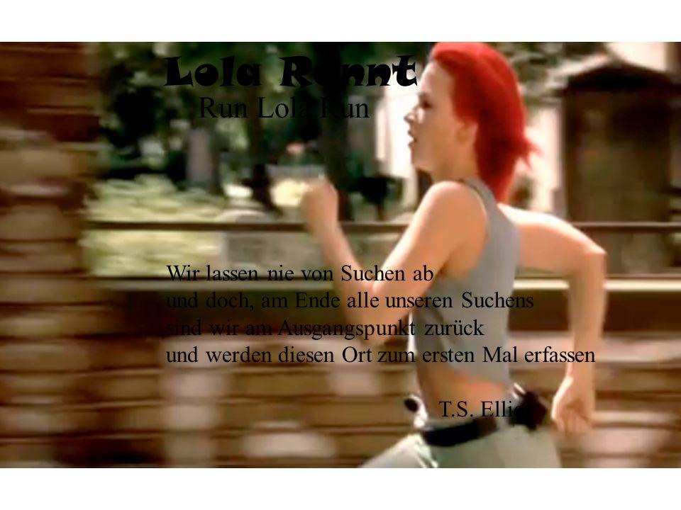 Lola Rennt Run Lola Run Wir lassen nie von Suchen ab