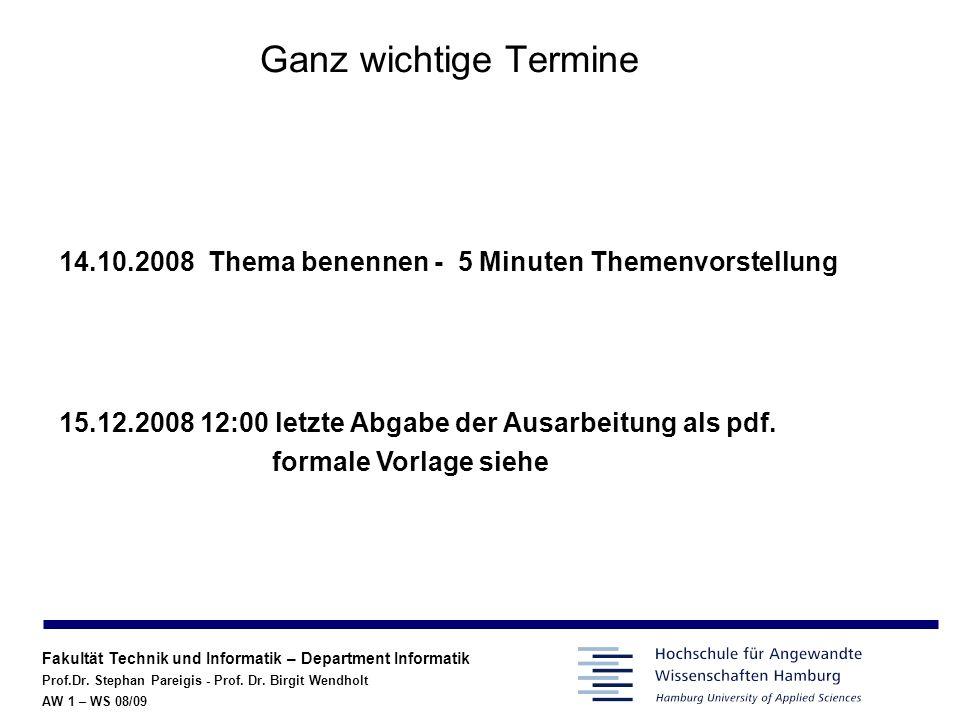 Ganz wichtige Termine 14.10.2008 Thema benennen - 5 Minuten Themenvorstellung. 15.12.2008 12:00 letzte Abgabe der Ausarbeitung als pdf.