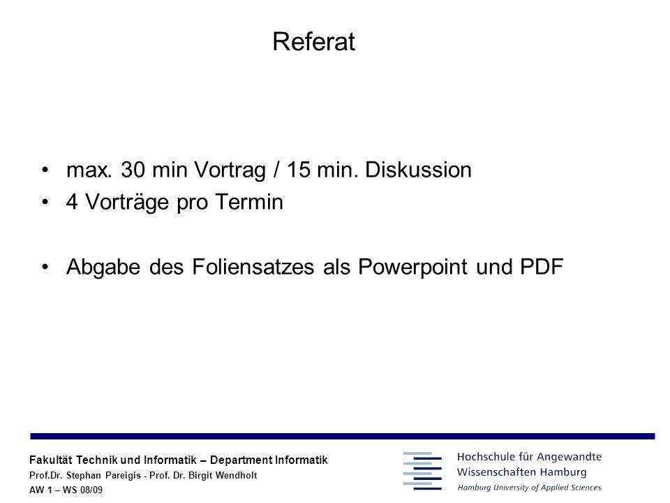 Referat max. 30 min Vortrag / 15 min. Diskussion 4 Vorträge pro Termin