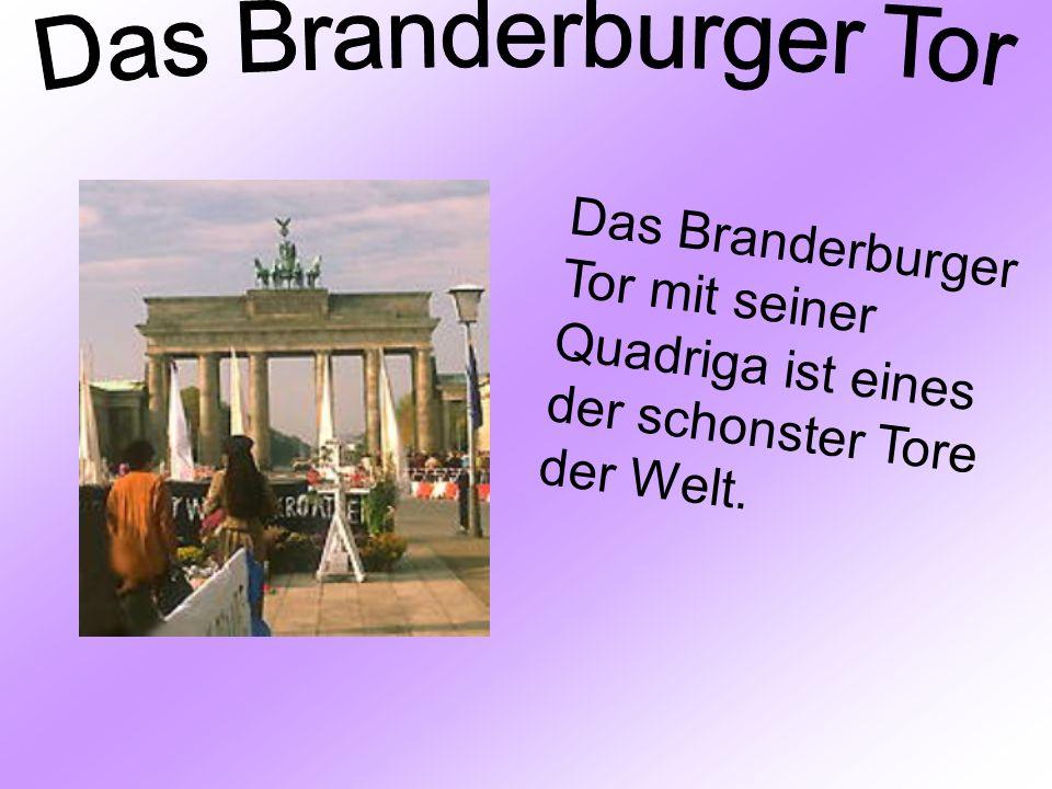 Das Branderburger Tor Das Branderburger Tor mit seiner Quadriga ist eines der schonster Tore der Welt.