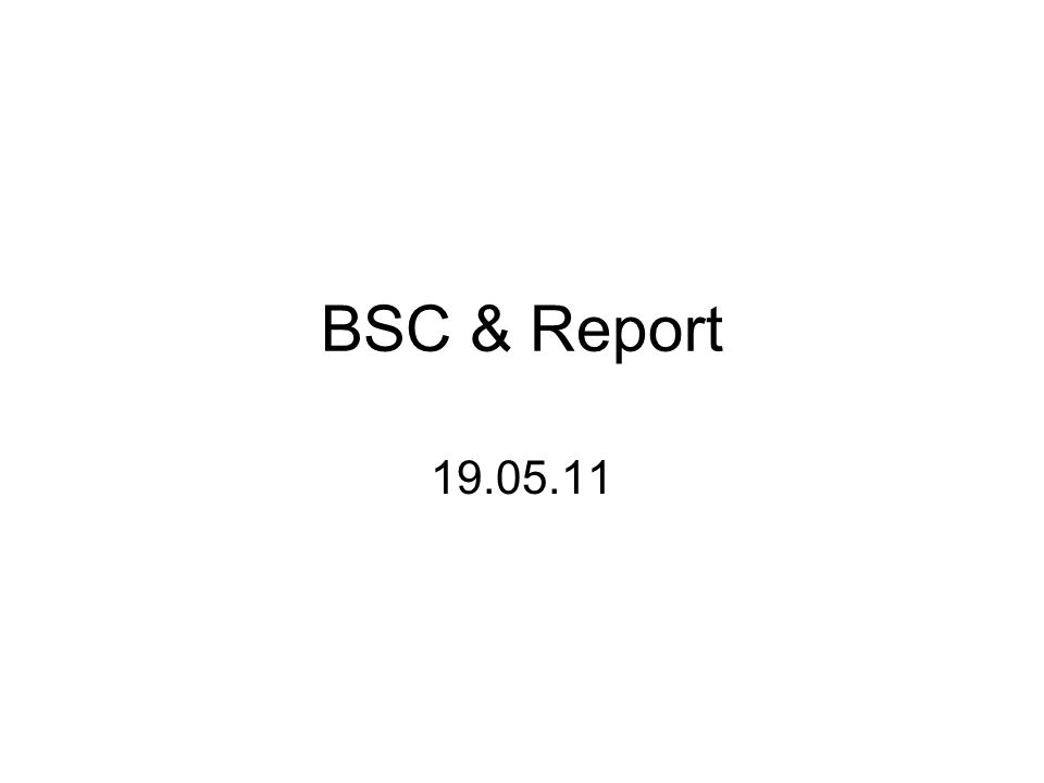 BSC & Report 19.05.11