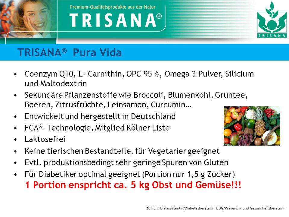TRISANA® Pura Vida Coenzym Q10, L- Carnithin, OPC 95 %, Omega 3 Pulver, Silicium und Maltodextrin.