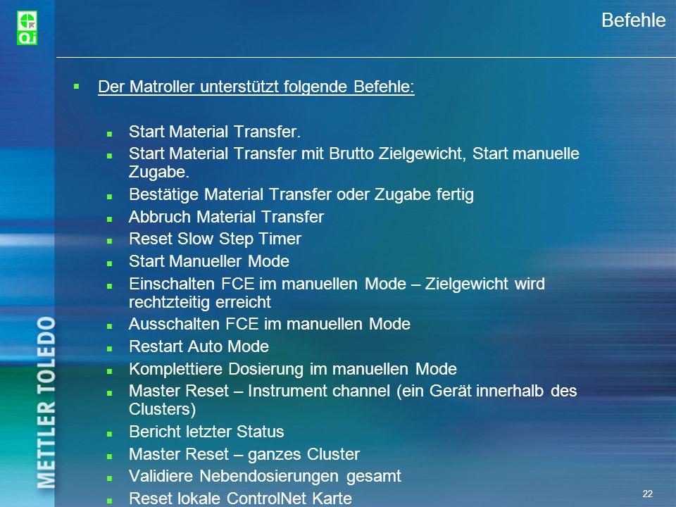 Befehle Der Matroller unterstützt folgende Befehle: