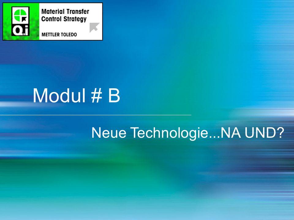 Modul # B Neue Technologie...NA UND