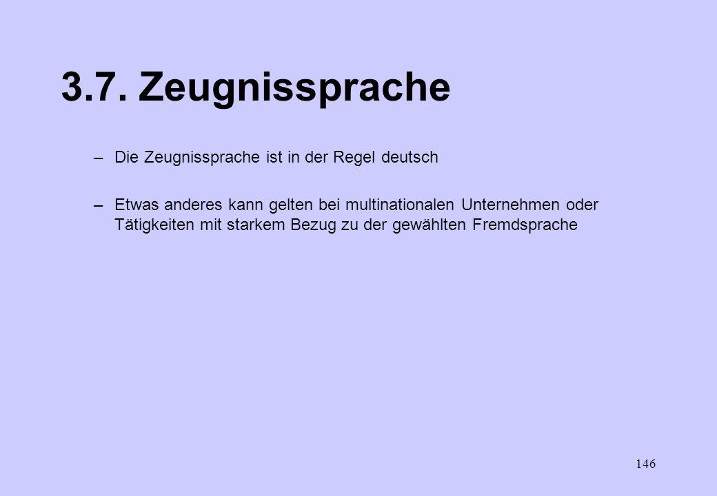 3.7. Zeugnissprache Die Zeugnissprache ist in der Regel deutsch