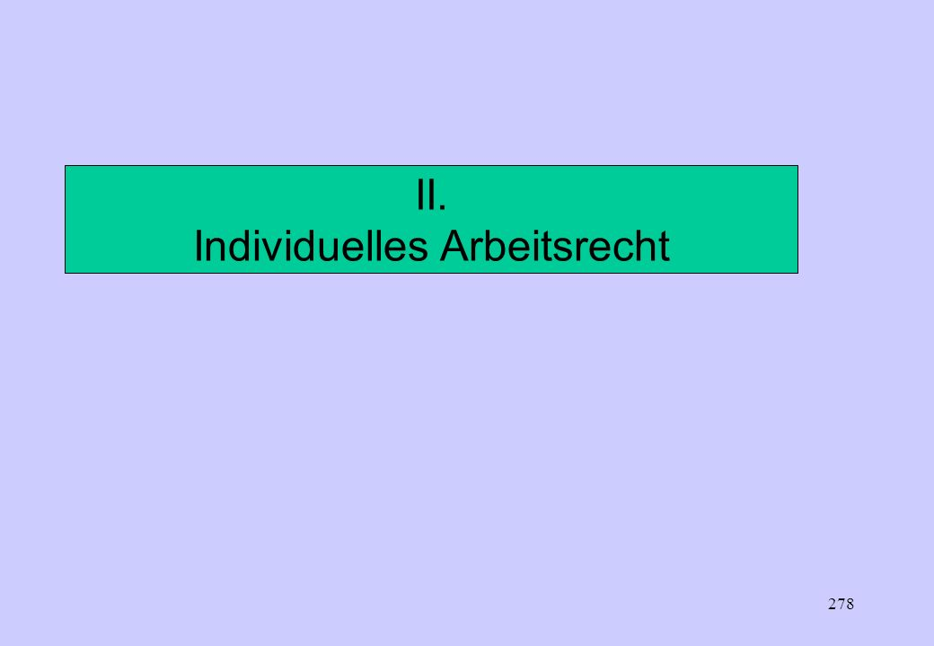 II. Individuelles Arbeitsrecht