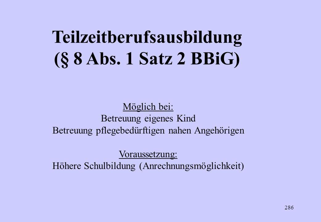 Teilzeitberufsausbildung (§ 8 Abs. 1 Satz 2 BBiG)