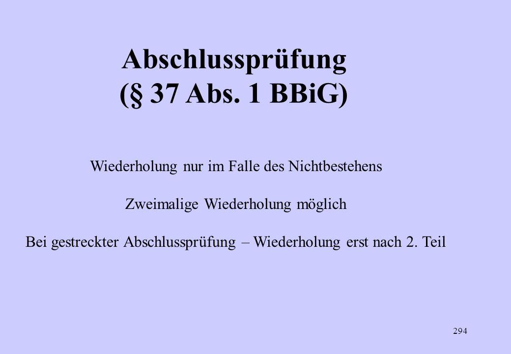Abschlussprüfung (§ 37 Abs. 1 BBiG)