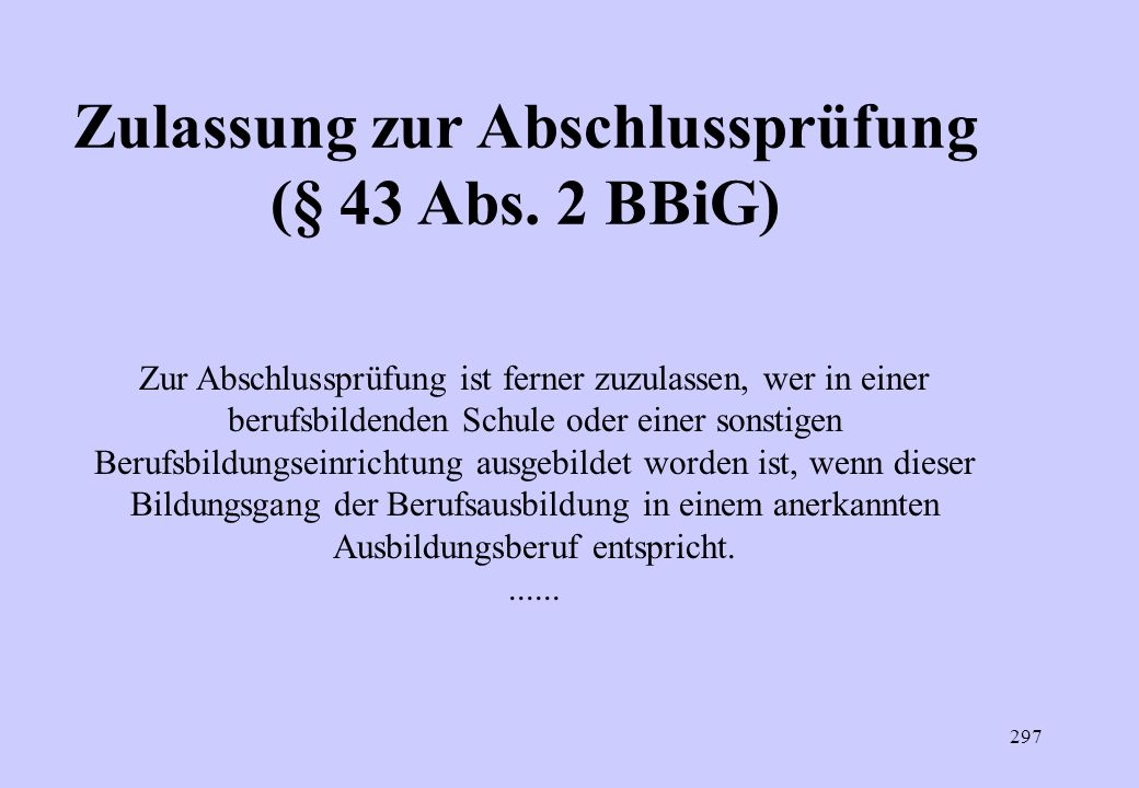 Zulassung zur Abschlussprüfung (§ 43 Abs. 2 BBiG)