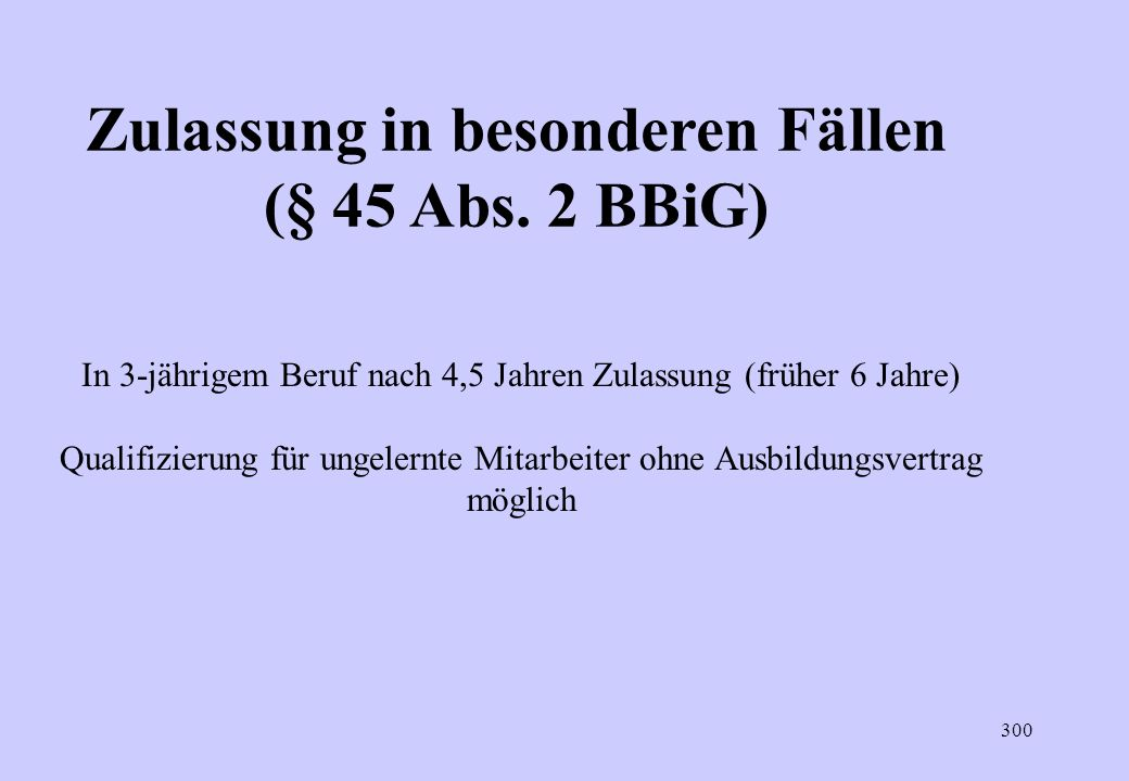Zulassung in besonderen Fällen (§ 45 Abs. 2 BBiG)