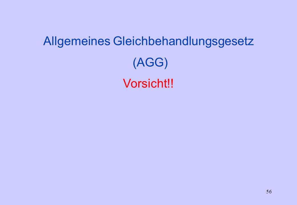 Allgemeines Gleichbehandlungsgesetz (AGG) Vorsicht!!