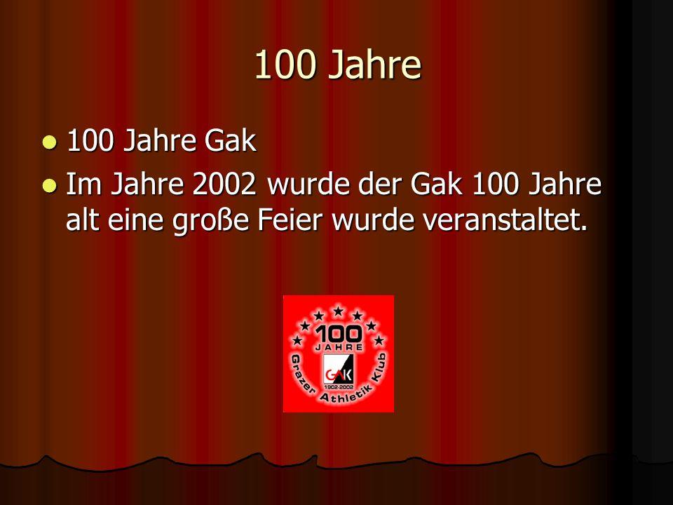100 Jahre 100 Jahre Gak.