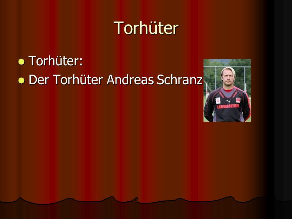 Torhüter Torhüter: Der Torhüter Andreas Schranz