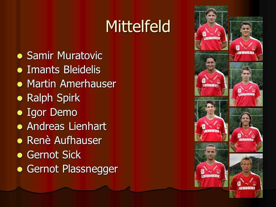 Mittelfeld Samir Muratovic Imants Bleidelis Martin Amerhauser
