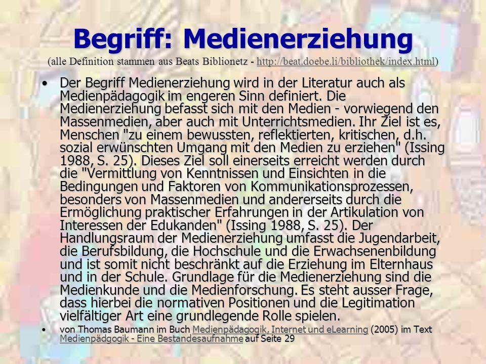 Begriff: Medienerziehung (alle Definition stammen aus Beats Biblionetz - http://beat.doebe.li/bibliothek/index.html)