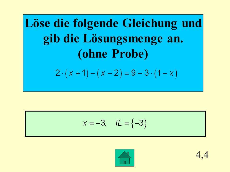 Löse die folgende Gleichung und gib die Lösungsmenge an.