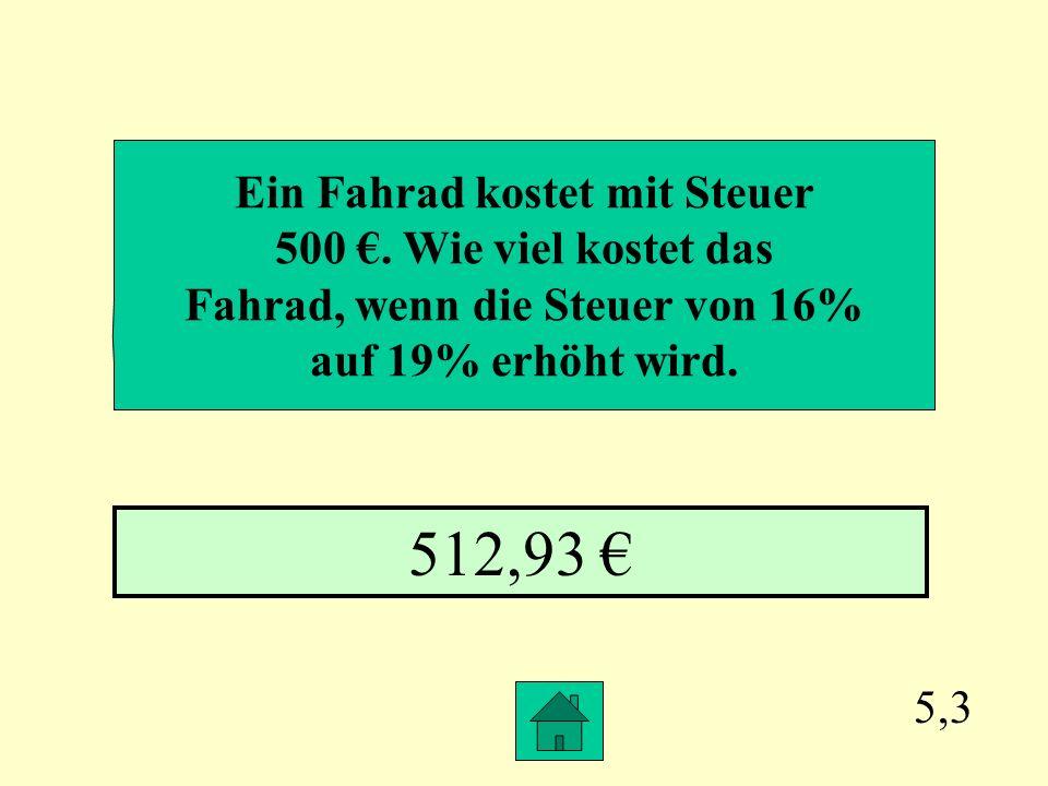 Ein Fahrad kostet mit Steuer Fahrad, wenn die Steuer von 16%